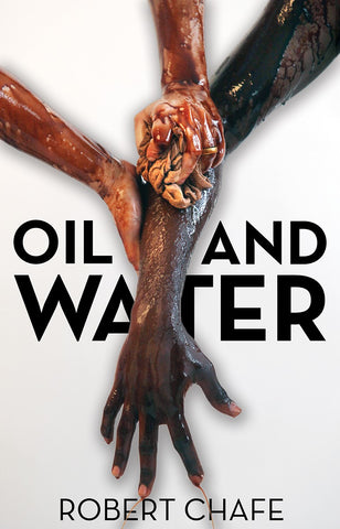 Oil and Water by Robert Chafe