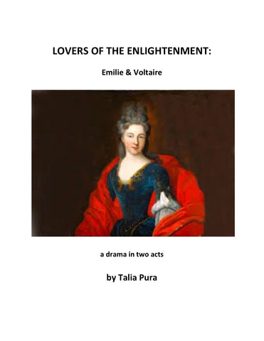 Lovers of the Enlightenment: Emilie and Voltaire by Talia Pura