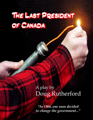 The Last President of Canada by Doug Rutherford