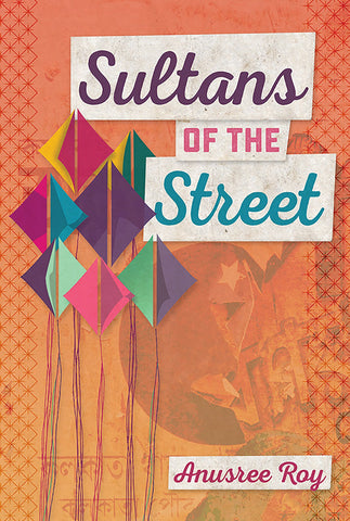 Sultans of the Street by Anusree Roy