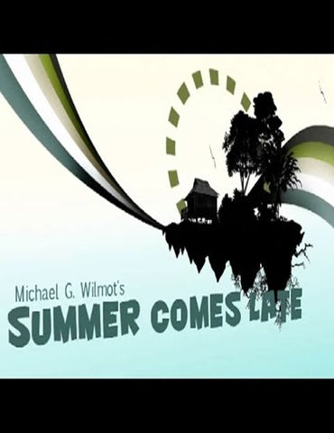 Summer Comes Late by Michael G. Wilmot