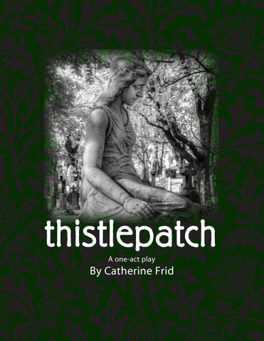 Thistlepatch by Catherine Frid