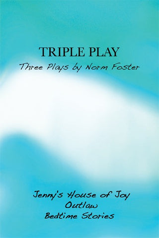 Triple Play: Three Plays by Norm Foster by Norm Foster