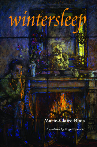 Wintersleep by Marie-Claire Blais, translated by Nigel Spencer