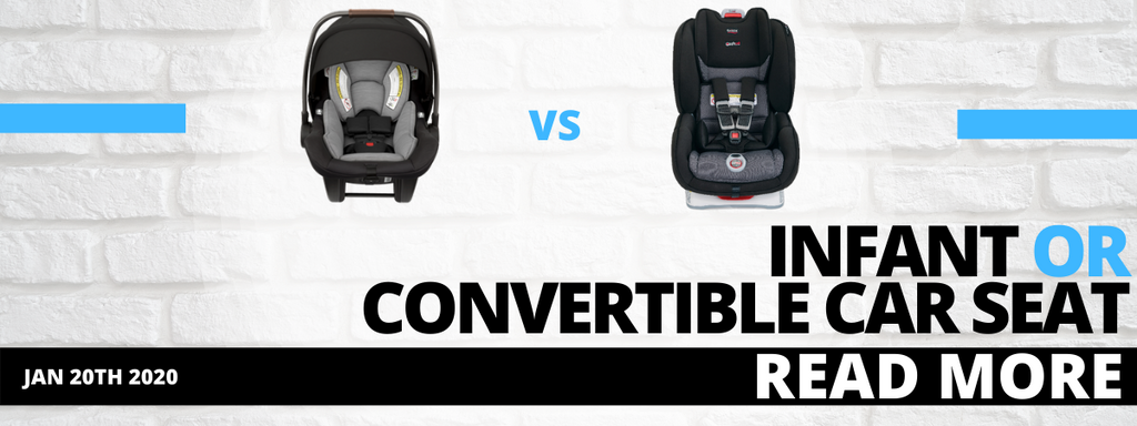Infant or Convertible Car Seat: What's right for me?