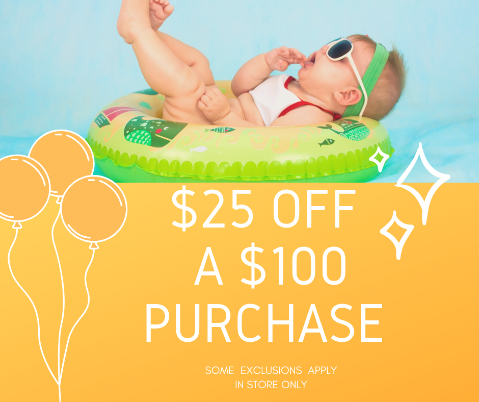 25% purchase of $100 or more in our new baby store