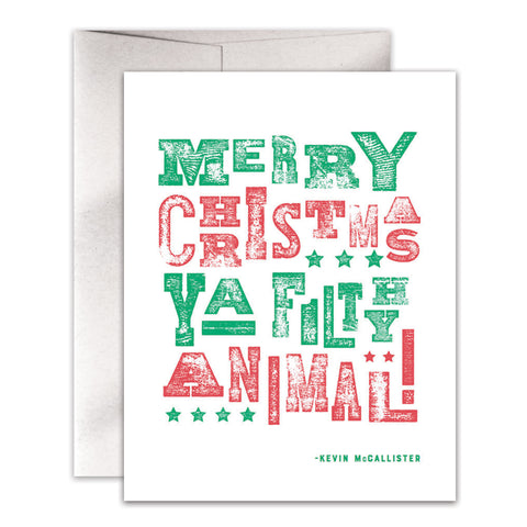 Merry Christmas Ya Filthy Animal! Card