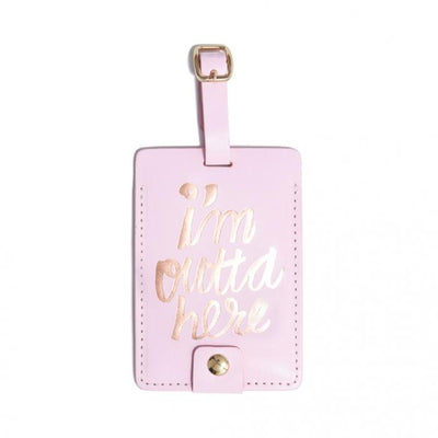 I'm Outta Here Luggage Tag