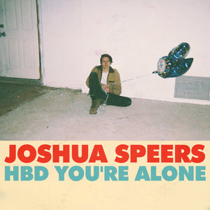 JOSHUA SPEERS  RELEASES NEW SONG & VIDEO FOR 'HAPPY BIRTHDAY YOU'RE ALONE'