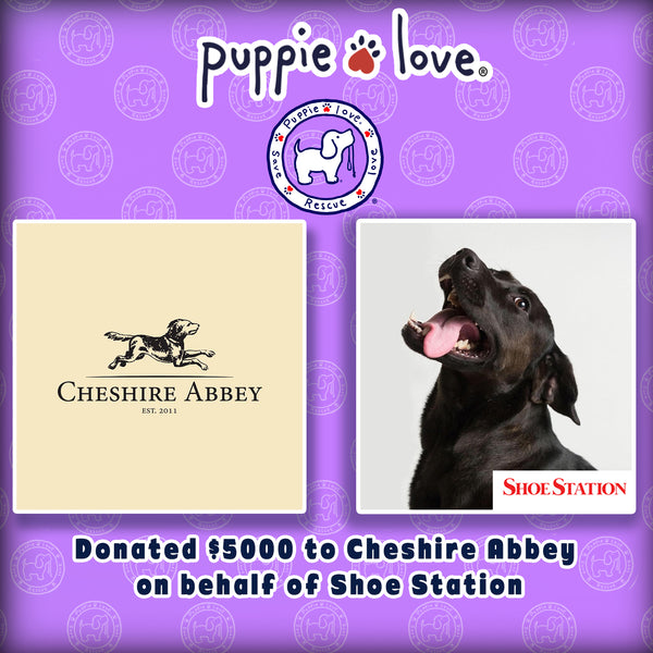PUPPIE LOVE® DONATES $5000 TO CHESHIRE ABBEY ON BEHALF OF SHOE STATION