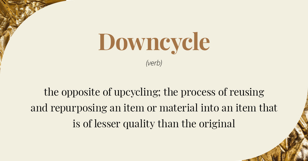 Downcycle Definition