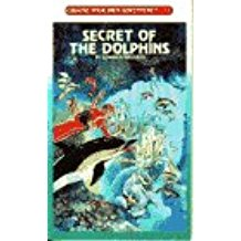 Secret of the Dolphins (Choose Your Own Adventure 134)