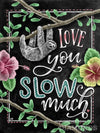 Love You Slow Much