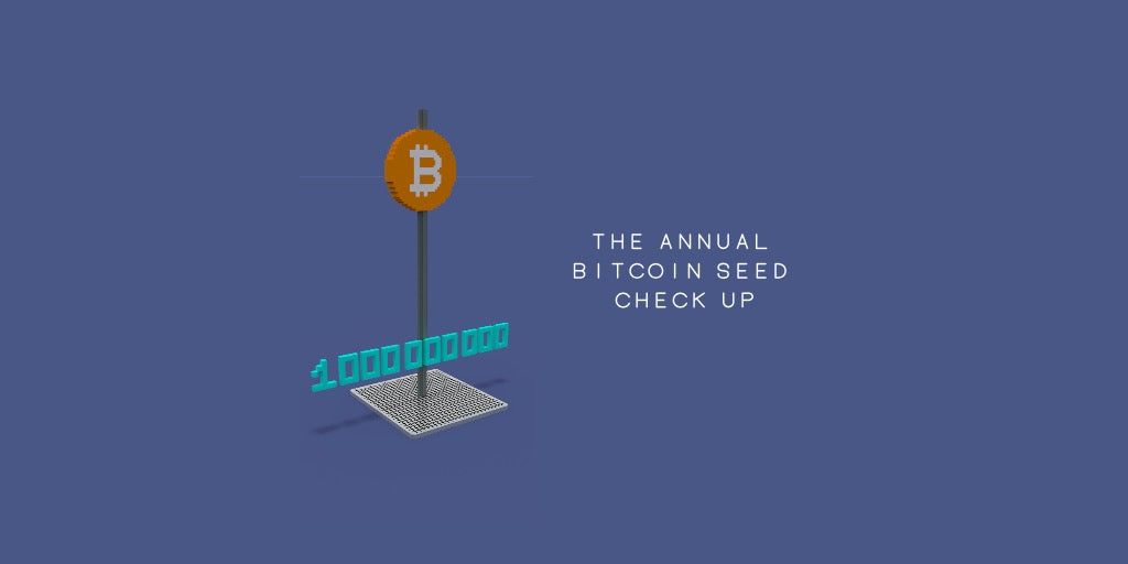The Annual Bitcoin Seed Check Up