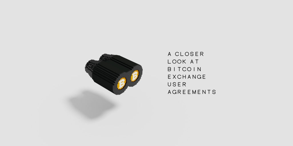 A Closer Look at Bitcoin Exchanges' User Agreements - Part 1