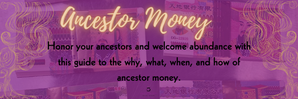 Honor your ancestors and welcome abundance with this guide to the why, what, when, and how of ancestor money.