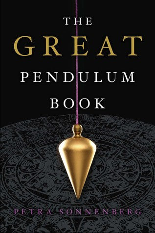 The Great Pendulum Book by Petra Sonnenberg