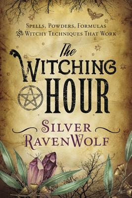 The Witching House by Silver RavenWolf
