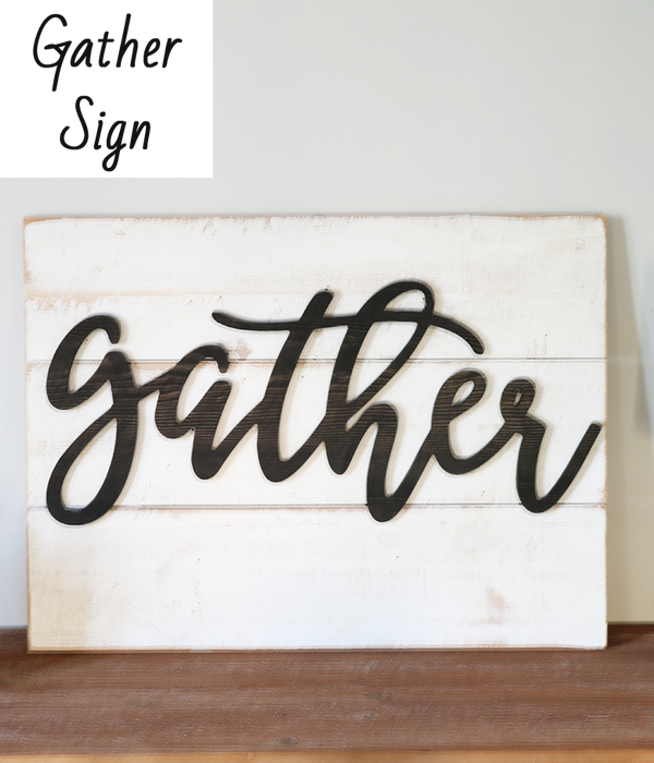 Wood Planked Gather Sign