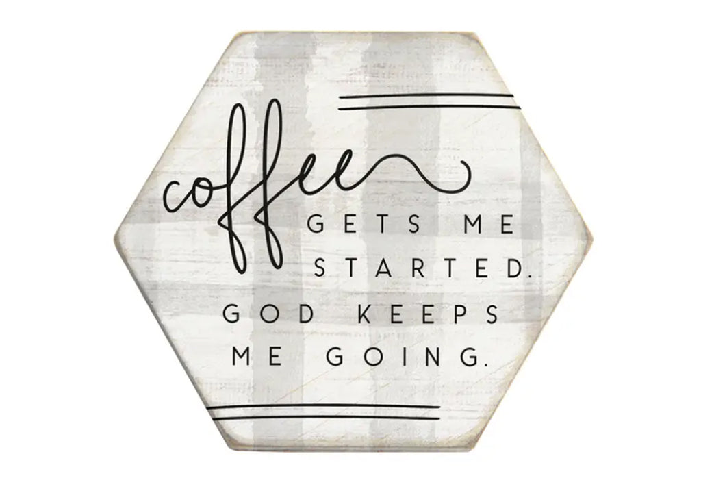 "Wooden Coaster ""Coffee Gets Me Started, God Keeps Me Going"""