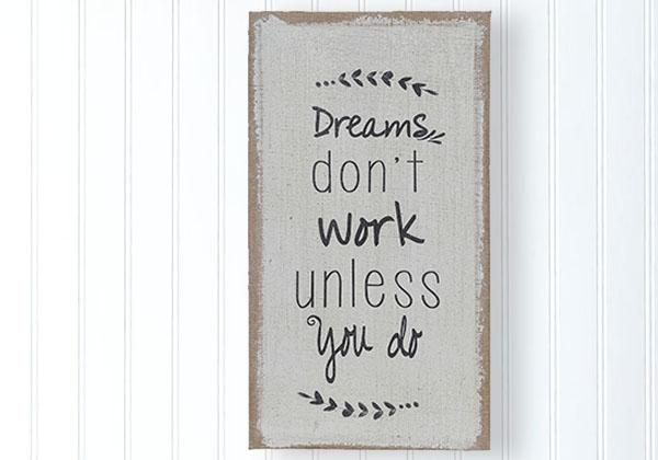Dreams Don't Work Unless You Do Burlap Sign