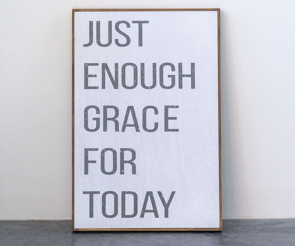 Enough Grace For Today Sign