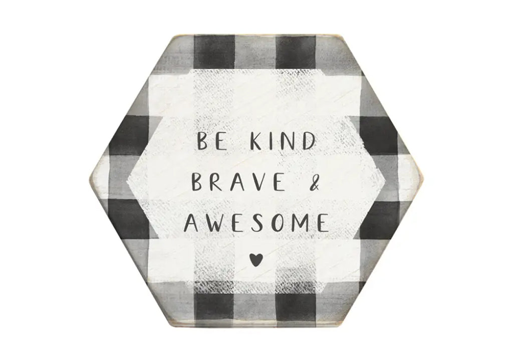 "Wooden Coaster ""Be Kind Brave and Awesome"""