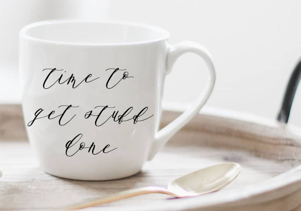 """Time To Get Stuff Done"" Ceramic Mug"