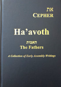 Ha'avoth: A Collection of Writings by the Early Assembly Fathers