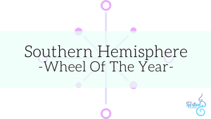 Southern Hemisphere - Wheel Of The Year