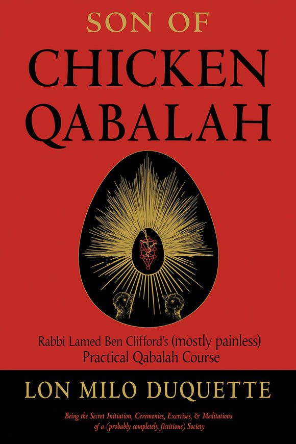 Son Of Chicken Qabalah Rabbi Lamed Ben Clifford's (Mostly Painless) Practical Qabalah Course