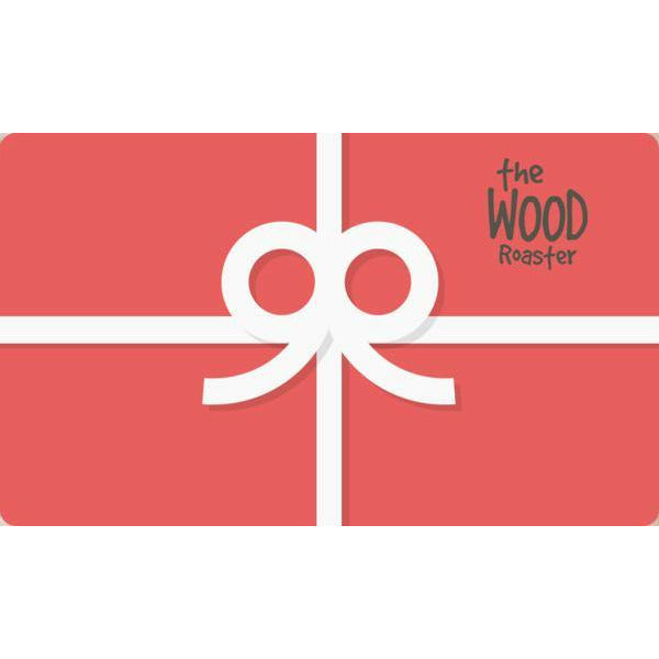 Gift Cards $10 - $100 - The Wood Roaster