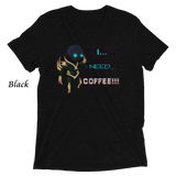 Shi`aki: I Need Coffee T-shirt