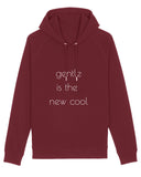 "Hoodie ""Gentle is the new cool"""