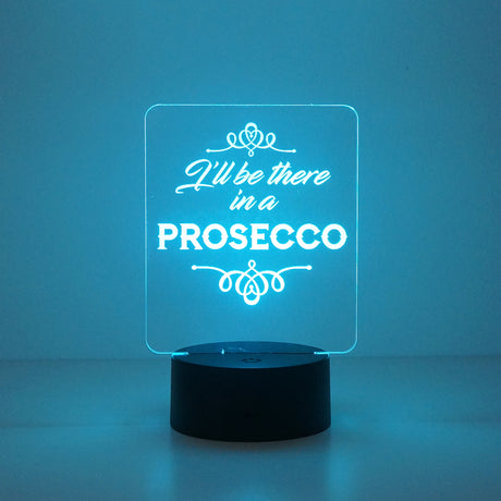 Funny I'll be there in a prosecco LED bar sign