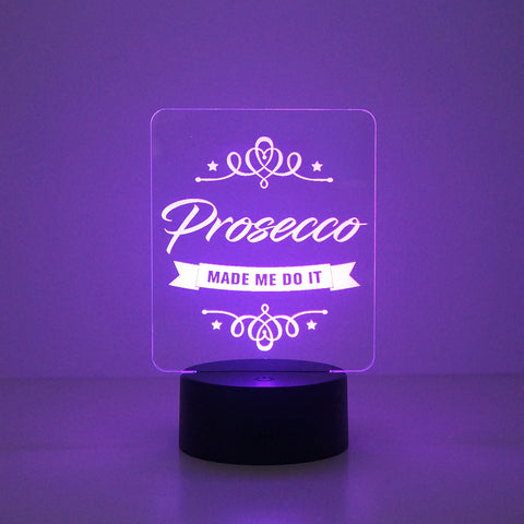 Prosecco made me do it LED sign