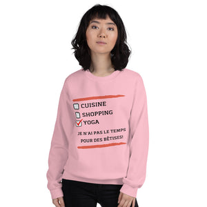 [sweat-shirt-rose-pale-je-nai-pas-le-temps-pour-des-betises] - Planet Zen