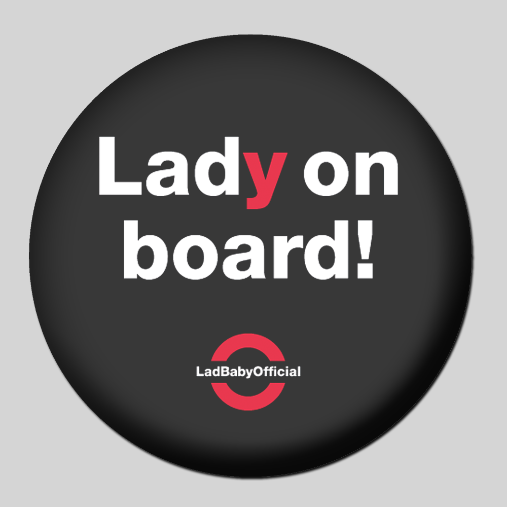 'LAD/LADY ON BOARD' Badges
