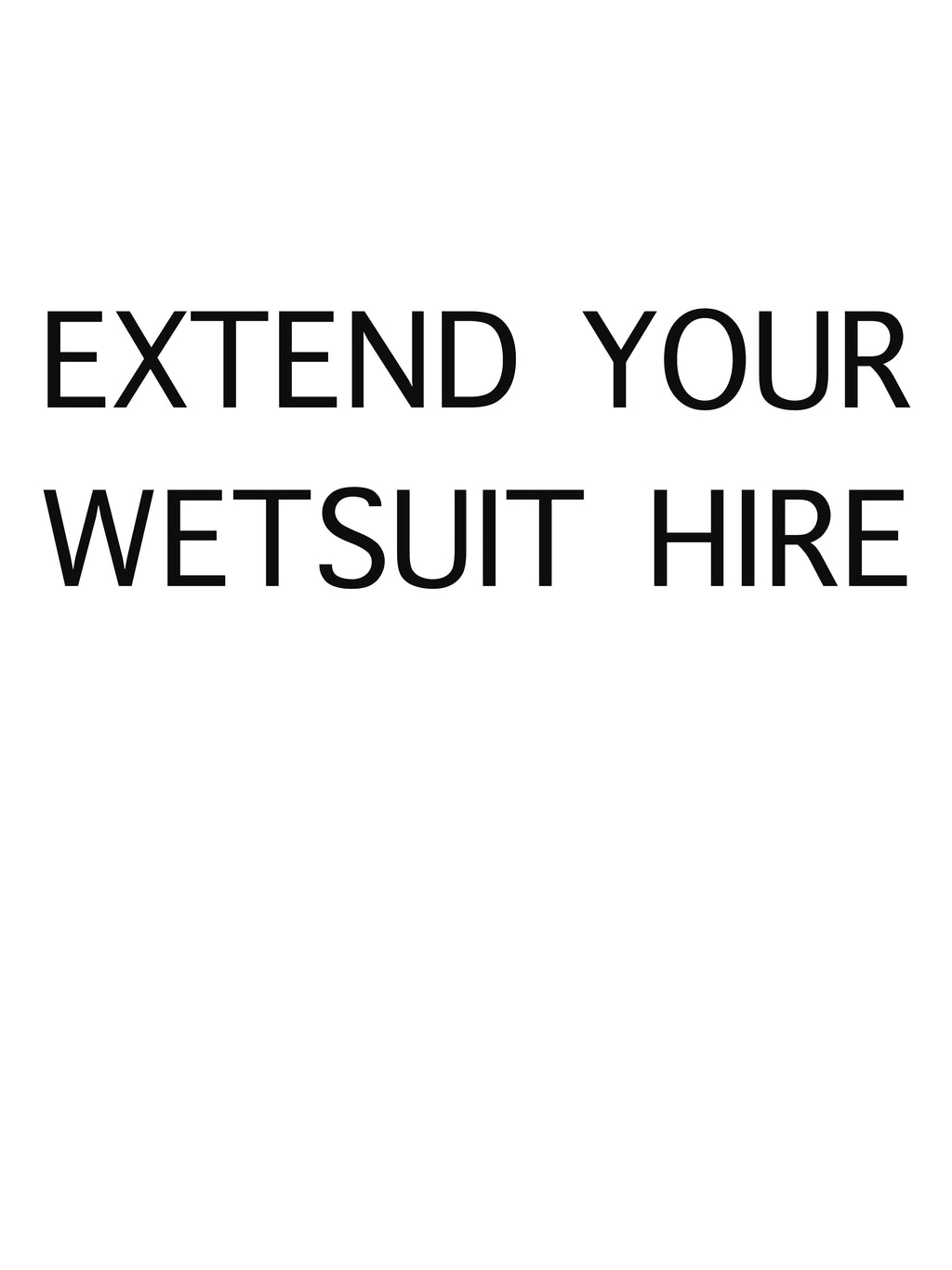 wetsuit hire extension from 14 days to 1 month