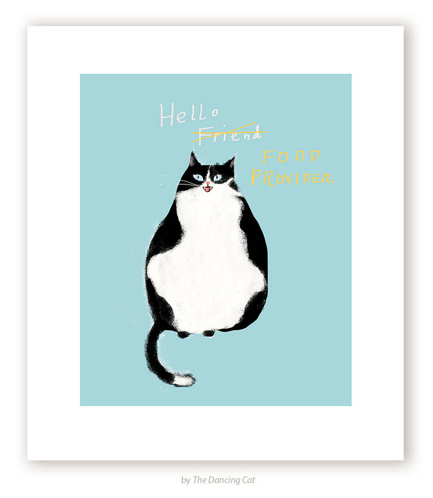 Hello Food Provider Cat Print by The Dancing Cat