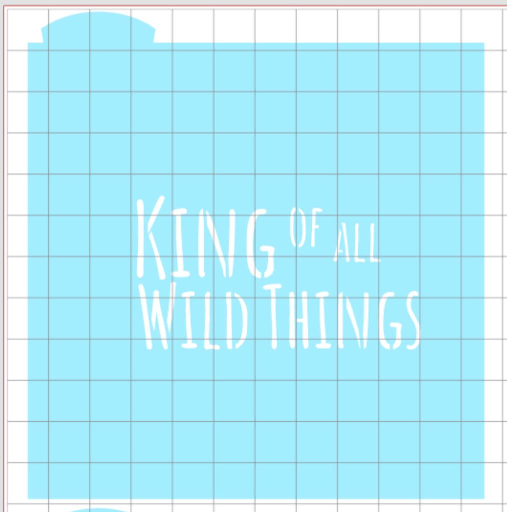 Stencil -King of All Wild Things