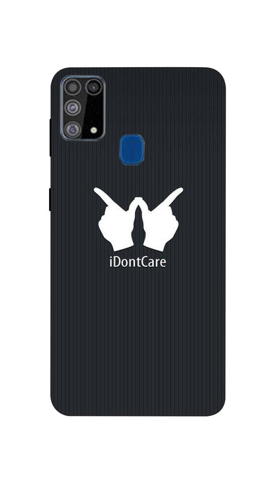 I Don't  Care Hard Case For Samsung M31