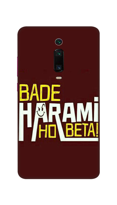 Bade Harami Ho Beta Hard Case For Mi Redmi K20 Pro
