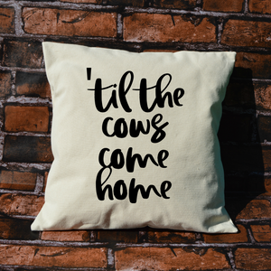 Til the Cows Come Home pillow
