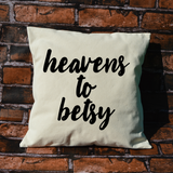 Heavens to Betsy Pillow