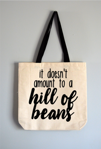 Hill of Beans Tote Bag