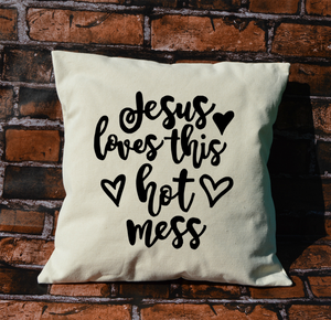 Jesus Loves This Hot Mess Pillow