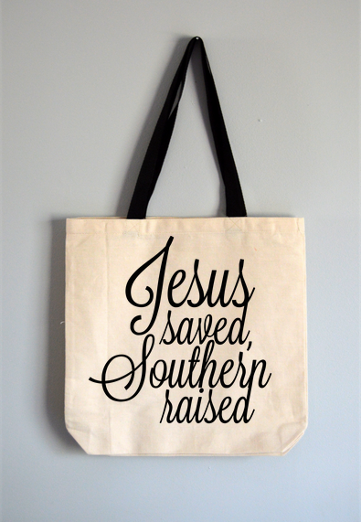 Jesus Saved Southern Raised Tote Bag