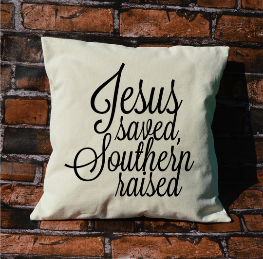 Jesus Saved Southern Raised Pillow