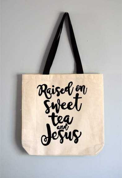 Raised On Sweet Tea and Jesus Tote Bag